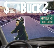 SkaBucks - Trucks Are Good
