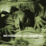 "Rotterdam Ska-Jazz Foundation ""Knock-Turn-All"" 2015"