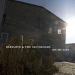 "Babylove & The Van Dangos, ""On My Life"" (2015)"
