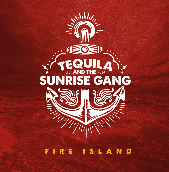 Tequila And The Sunrise Gang - Fire Island