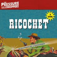 The Pressure Droppers, Ricochet, CD 2018