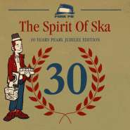 The Spitit Of Ska - 30 Years Pearl Jubilee Edition